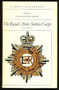 image of THE ROYAL ARMY SERVICE CORPS.  FAMOUS REGIMENTS SERIES.