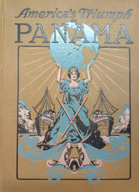 image of America's Triumph at Panama:  Panorama and Story of the Construction and  Operation of the World's Giant Waterway from Ocean to Ocean