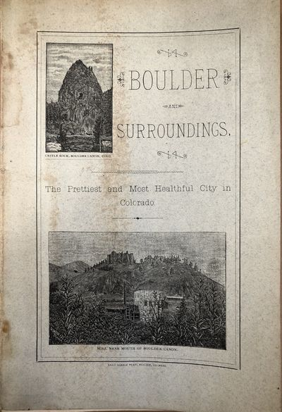 Pamphlet. Boulder, Daily Herald Print, . 8vo. 18pp. Pamphlet. Good. Original gray wraps with black l...