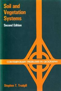 Soil and Vegetation Systems (Contemporary Problems in Geography)
