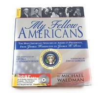 My Fellow Americans: The Most Important Speeches of America's Presidents, from George...