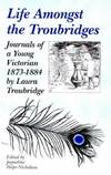 Life Amongst the Troubridges - Journals Of a Young Victorian 1873-1884