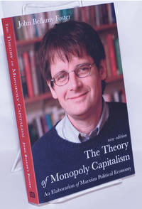 image of The Theory of Monopoly Capitalism: An Elaboration of Marxian Political Economy. New Edition