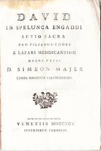 David in spelunca Engaddi, actio sacra pro filiabus chori S. Lazari Mendicantium....