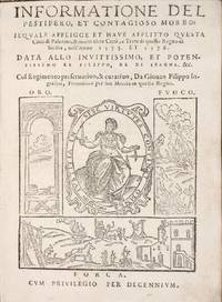 Informatione del pestifero, et contagioso morbo: Il quale affligge et have afflitto questa città di Palermo, & molte altre città, e terre di questo regno di Sicilia, nell'anno 1575. et 1576 by  Giovanni Filippo INGRASSIA - 1st Edition - 1576 - from Milestones of Science Books and Biblio.co.uk