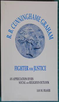 R. B. Cunninghame Graham: Fighter For Justice