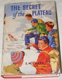 The Secret of the Plateau by E W Crabb - Hardcover - 1961 - from Nigel Smith Books (SKU: 910907-66)
