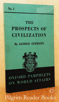 The Prospects of Civilization. (Oxford Pamphlets on World Affairs, # 1).