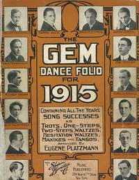 image of GEM DANCE FOLIO FOR 1915 containing all the years' song successes as trots, one-steps, two-steps, waltzes, hesitation waltzes, maxixes and tangos, The.