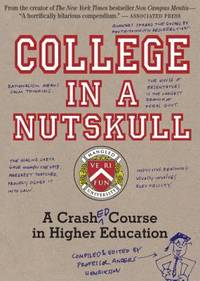 College in a Nutskull : A Crashed Course in Higher Education