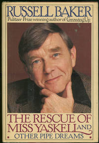 RESCUE OF MISS YASKELL And Other Pipe Dreams by  Russell Baker - First Edition - 1983 - from Gibson's Books (SKU: 53035)