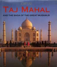 Taj Mahal and the Saga of the Great Mughals