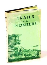TRAILS OF THE PIONEERS Records, Accounts, Historical Studies,data, Reports, Letters of the Section of Manitoba...