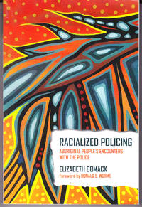 Racialized Policing: Aboriginal People\'s Encounters with the Police