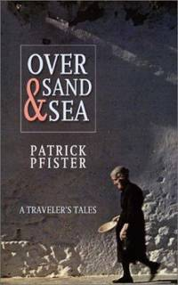 Over Sand and Sea : A Traveller's Tales