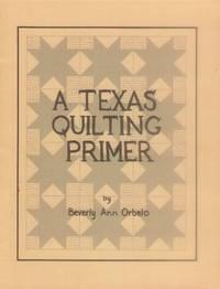 A Texas Quilting Primer