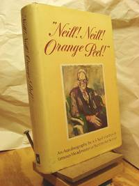 Neill! Neill! Orange Peel!: An Autobiography