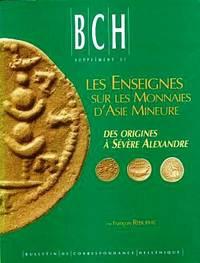 Les enseignes sur les monnaies des villes d\'Asie mineure - Des origins à Sévère Alexandre