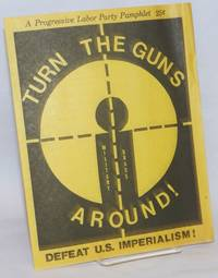 Turn the guns around! Defeat US imperialism!