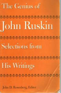 The Genius of John Ruskin  Selections from His Writings