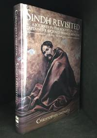 image of Sindh Revisited; A Journey in the Footsteps of Captain Sir Richard Francis Burton; 1812-1849: The India Years