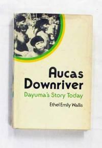 Aucas Downriver: Dayuma's Story Today