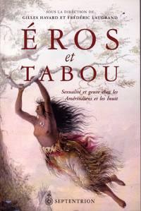 Éros et Tabou.  Sexualité et genre chez les Amérindiens et les Inuit.