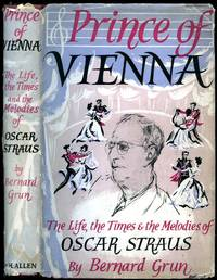 Prince of Vienna; The Life, The Times and The Melodies of Oscar Straus