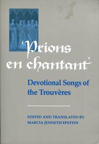 Prions en Chantant': Devotional Songs of the Trouveres