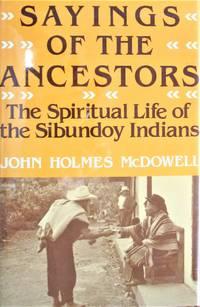 image of Sayings of the Ancestors. the Spiritual Life of the Sibundoy Indians
