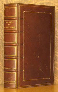 THE COMPLETE WORKS OF ROBERT BURNS: CONTAINING THE POEMS, SONGS AND CORRESPONDANCE