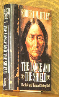 THE LANCE AND THE SHIELD, THE LIFE AND TIMES OF SITTING BULL
