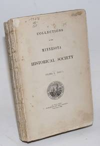 Collections of the Minnesota Historical Society. Volume X. Part I.