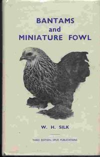Bantams And Miniature Fowl by Silk, W. H - [1976]