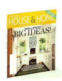 image of Canadian House & Home - Canada's Magazine of Home & Style, September [Sept.] 2011: Small Spaces Big Ideas! - Massive Style in Less Than 900 Sq. Ft.