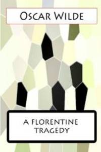A Florentine Tragedy by Oscar Wilde - Paperback - 2012-05-12 - from Books Express and Biblio.com