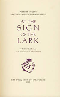 William Doxey's San Francisco Publishing Venture At the Sign of the Lark . . . with an Annotated Bibliography