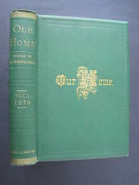 Our Home : A Monthly Magazine of Original Articles, Historical, Biographical, Scientific and Miscellaneous, Mostly by Somerset and Hunterdon County [New Jersey] Writers, and on Subjects Largely Pertaining to These Counties [with two Joaquin Miller poems]
