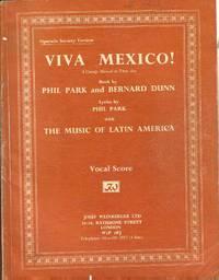 Viva Mexico ! - Vocal Score - Operatic Society Version