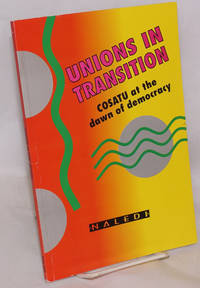 Unions in Transition: Cosatu at the dawn of democracy by  editor  Jeremy - Paperback - 1994 - from Bolerium Books Inc., ABAA/ILAB and Biblio.com