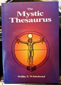 The Mystic Thesaurus by Willis F. Whitehead - 2003