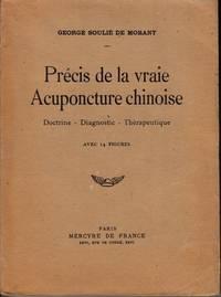 Précis de la vraie Acuponcture chinoise. Doctrine - Diagnostic - Thérapeutique. Septième édition
