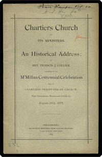 Chartiers Church and its ministers. An historical address: ... delivered at the M'Millan centennial celebration held at Chartiers Presbyterian Church, near Cannonsburg, Washington County, Pa. August 25th 1875.