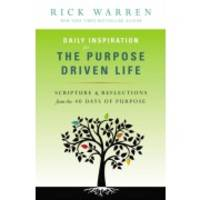 Daily Inspiration for the Purpose Driven Life: mm Scriptures and Reflections from the 40 Days of...