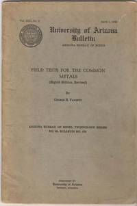 Field Tests For The Common Metals (Arizona Bureau Of Mines, Technology  Series No. 40, Bulletin No. 150)
