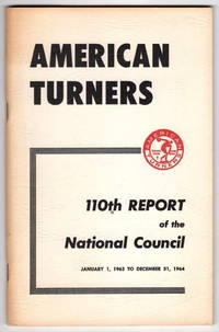 American Turners 110th Report of the National Council January 1, 1963 to December 31, 1964.