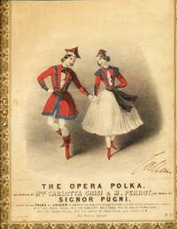 Opera Polka.  As Danced by Mlle. Carlotta Crisi & M. Perrot... Also the Original Polka by Jullien...