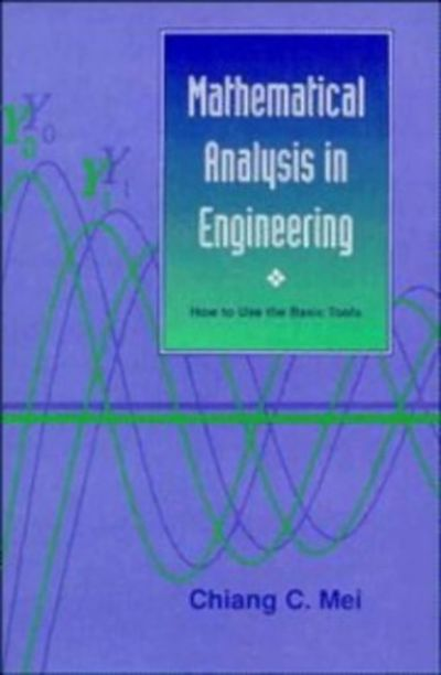 9780521587983 - Mathematical Analysis in Engineering How to Use the