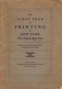 The First Year of Printing in New-York May, 1693 to April, 1694