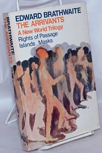image of The Arrivants: A New World Trilogy; Rights of Passage, Islands, Masks